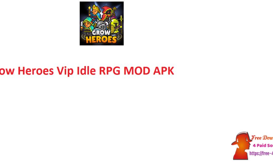 Grow Heroes Vip Idle RPG 5.9.1 MOD APK Free Download [Updated]
