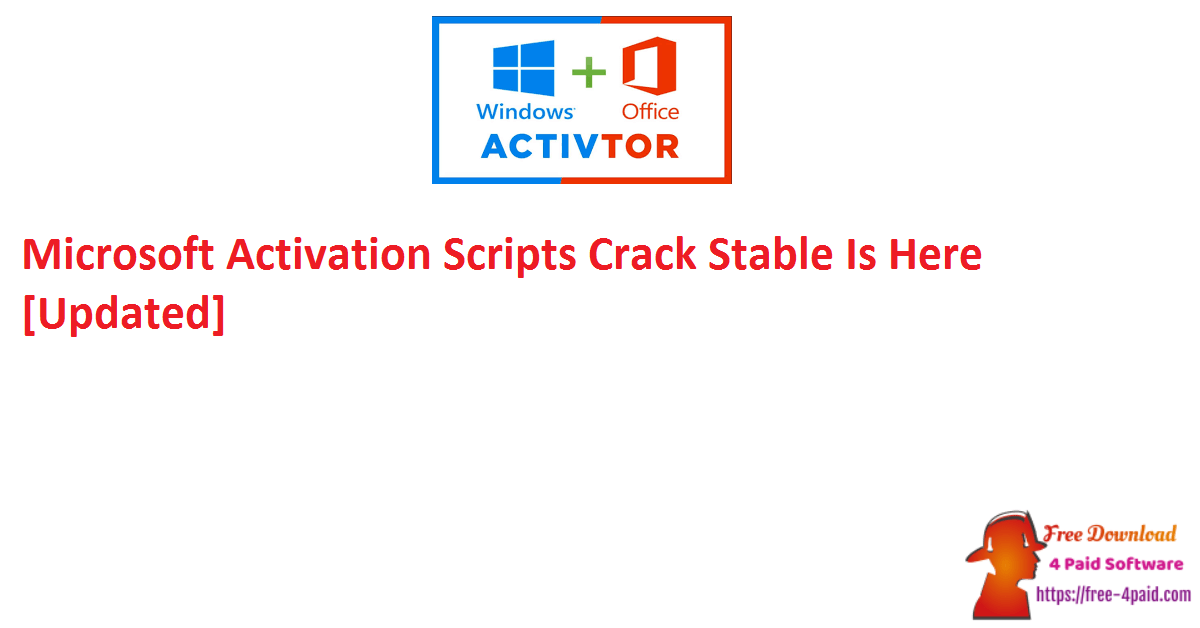 Microsoft Activation Scripts Crack Stable Is Here [Updated]