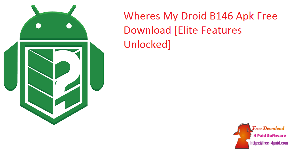 Wheres My Droid B146 Apk Free Download [Elite Features Unlocked]