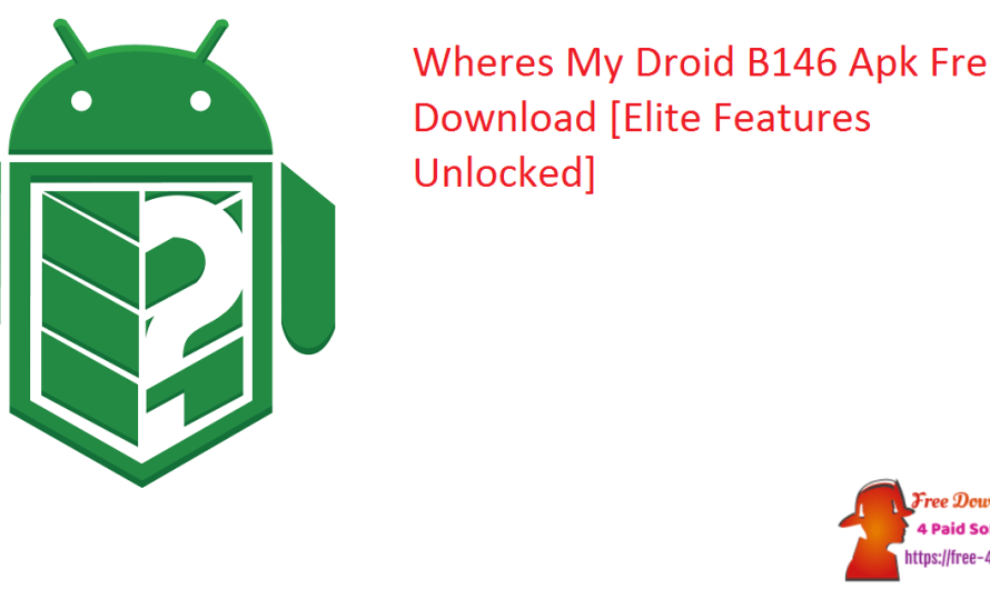 Wheres My Droid 6.6.3 B146 Apk Free Download [Elite Features Unlocked]