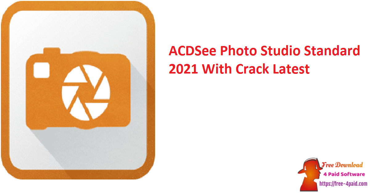 ACDSee Photo Studio Standard 2021 With Crack Latest
