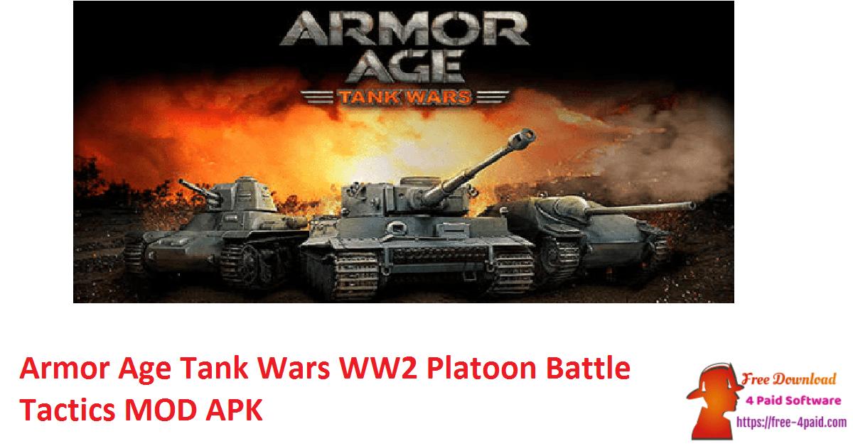 Armor Age Tank Wars WW2 Platoon Battle Tactics MOD APK