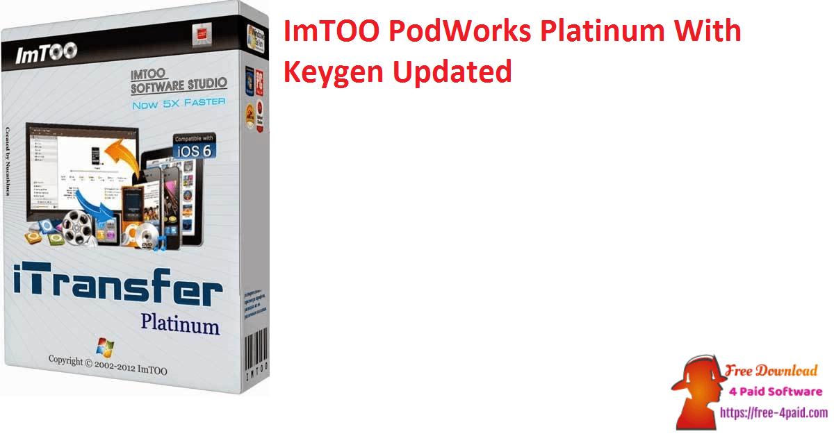 ImTOO PodWorks Platinum With Keygen Updated