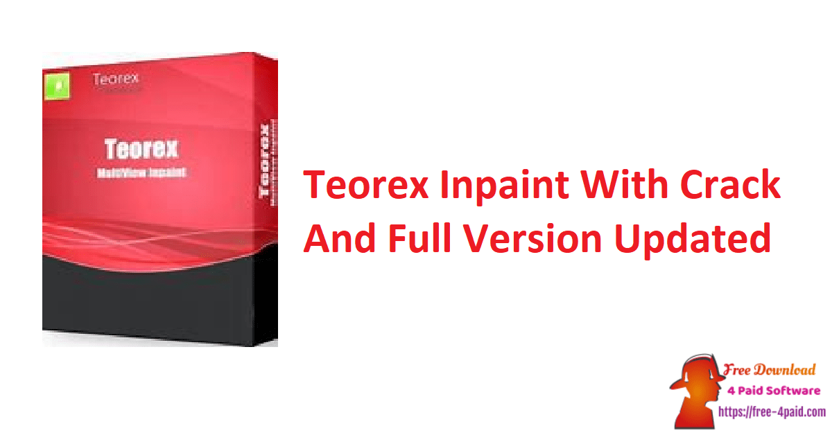 Teorex Inpaint With Crack And Full Version Updated