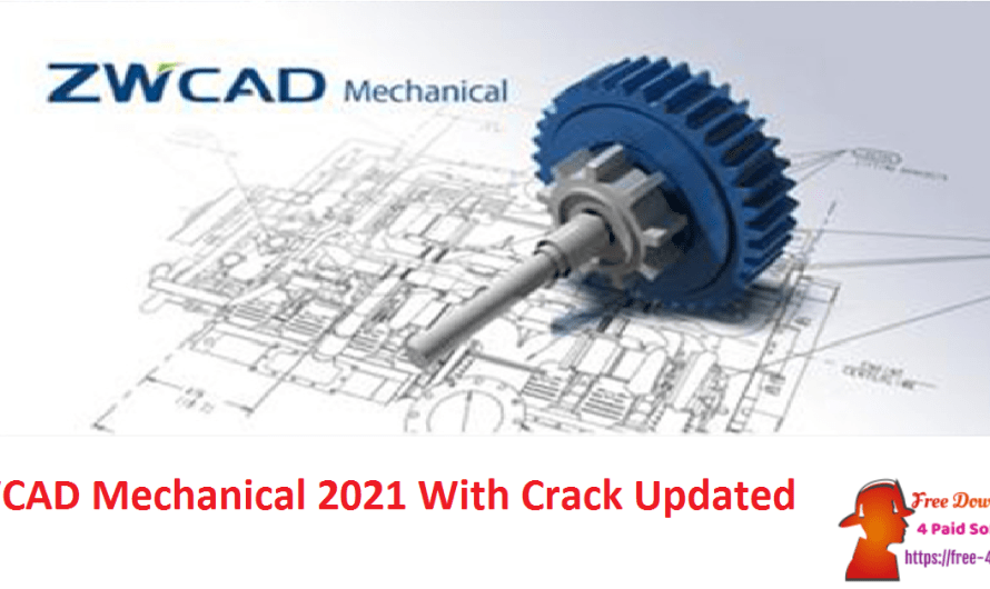 ZWCAD Mechanical 2021 Crack Download (x86/x64) [Updated]