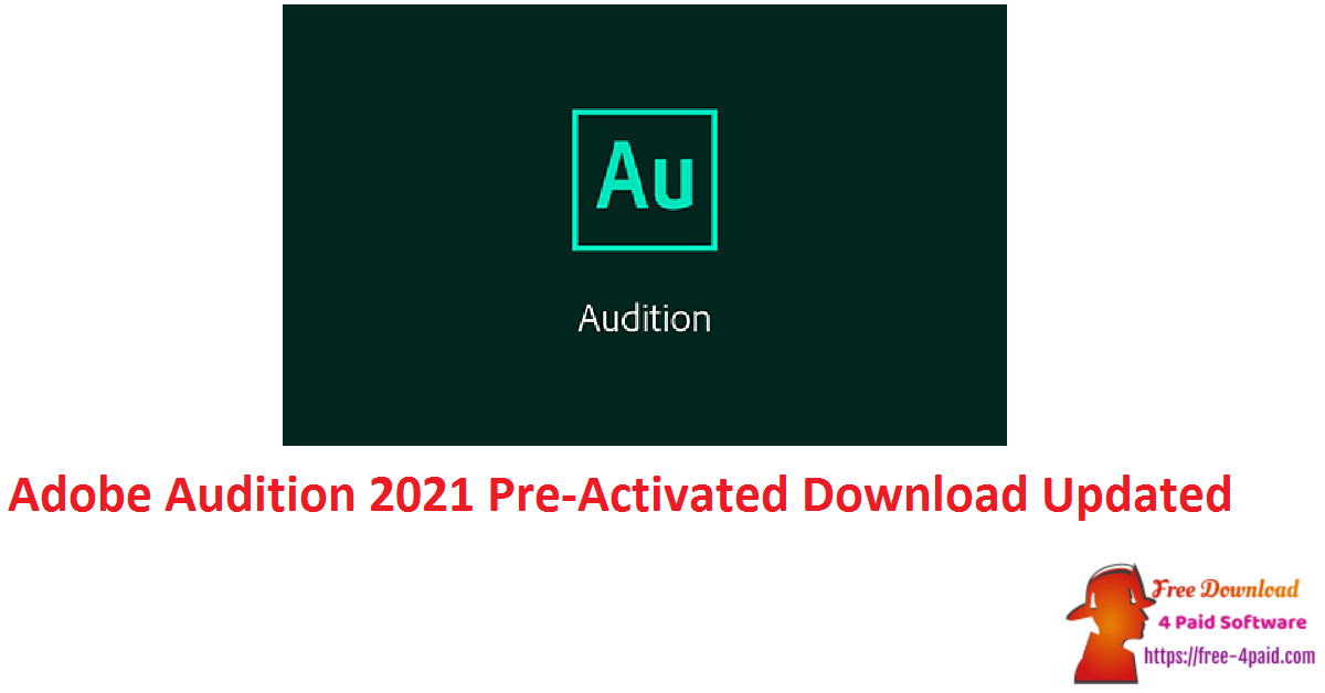 Adobe Audition 2021 Pre-Activated Download Updated