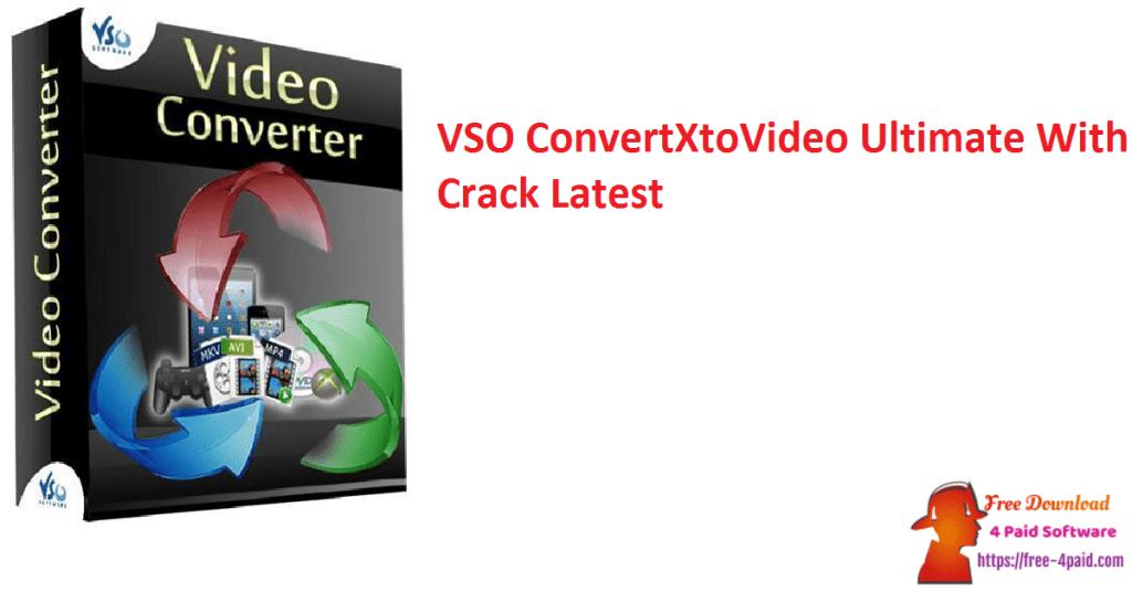 VSO ConvertXtoVideo Ultimate With Crack Latest