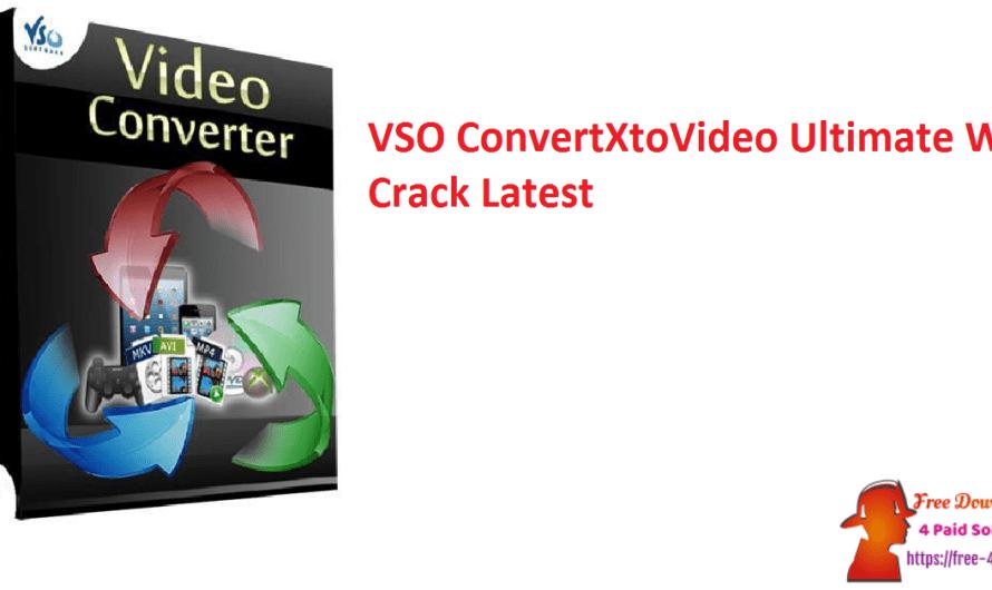 VSO ConvertXtoVideo Ultimate 2.0.0.100 With Crack [Latest]