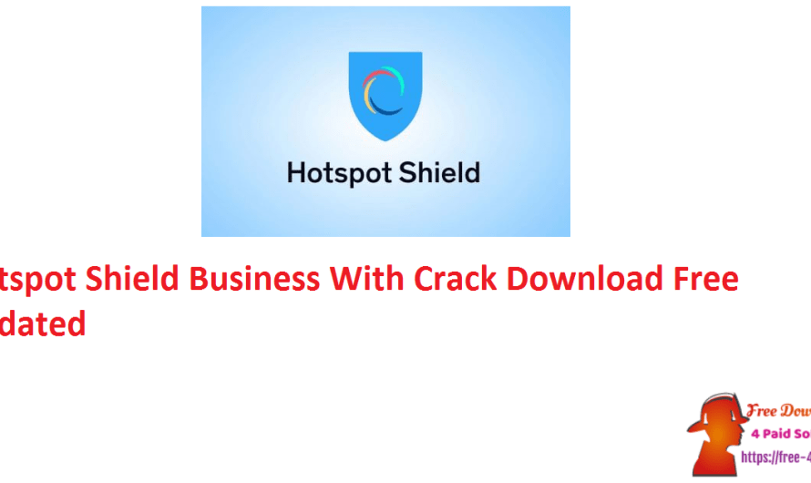 Hotspot Shield Business 10.20.1 With Crack Download Free [Updated]