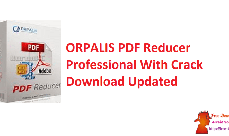 ORPALIS PDF Reducer Professional 3.2.19 With Crack Download [Updated]