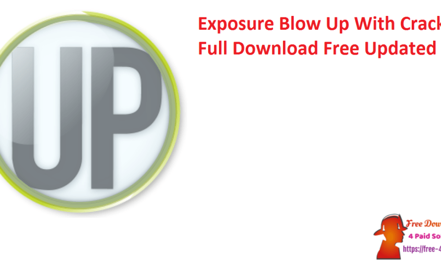 Exposure Blow Up 3.1.4.386 With Crack Full Download Free Updated