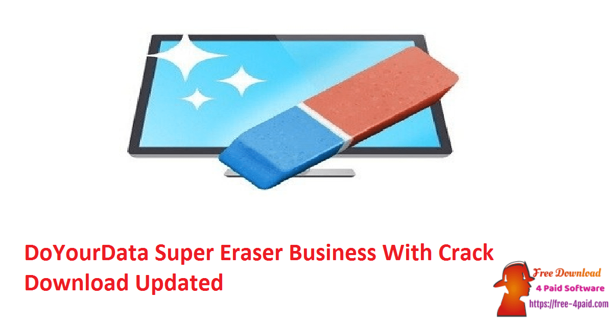 DoYourData Super Eraser Business With Crack Download Updated