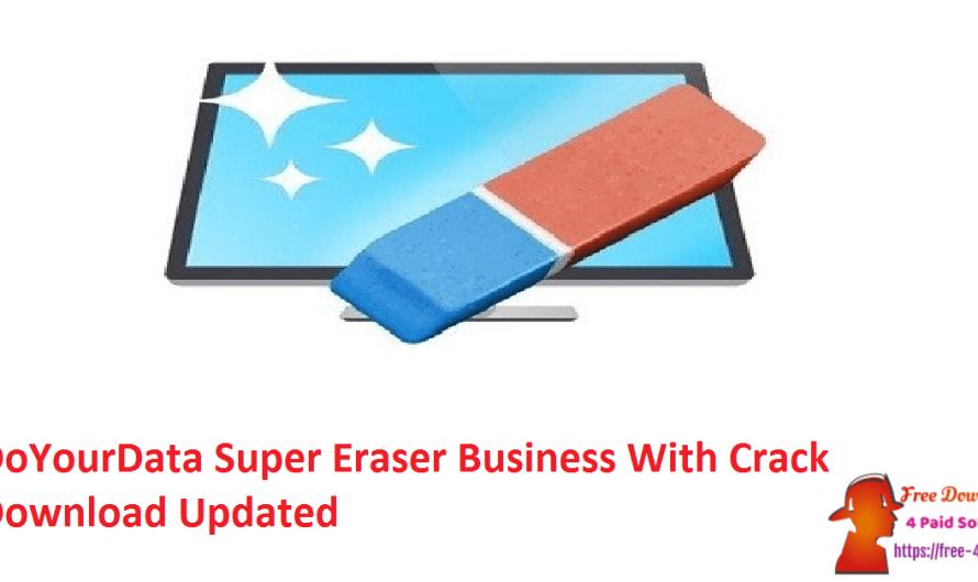 DoYourData Super Eraser Business 6.6 With Crack Download [Updated]