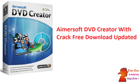 Aimersoft DVD Creator With Crack Free Download Updated