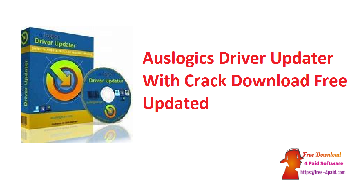 Auslogics Driver Updater With Crack Download Free Updated