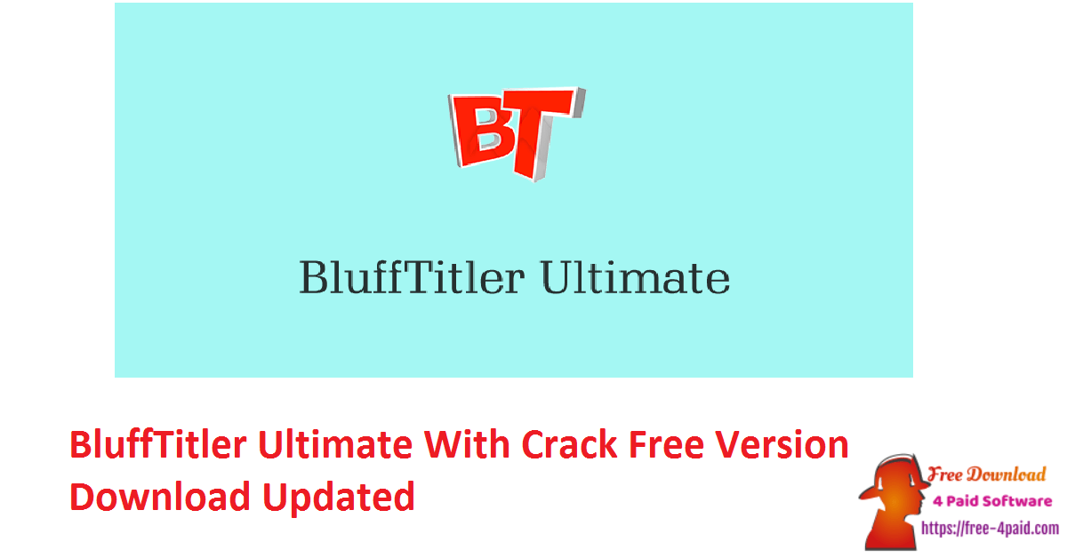 BluffTitler Ultimate With Crack Free Version Download Updated