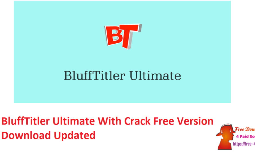 BluffTitler Ultimate 15.4.0.2 With Crack Free Version Download [Updated]