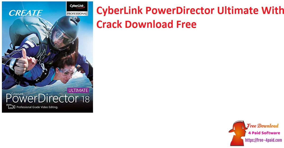 CyberLink PowerDirector Ultimate With Crack Download Free