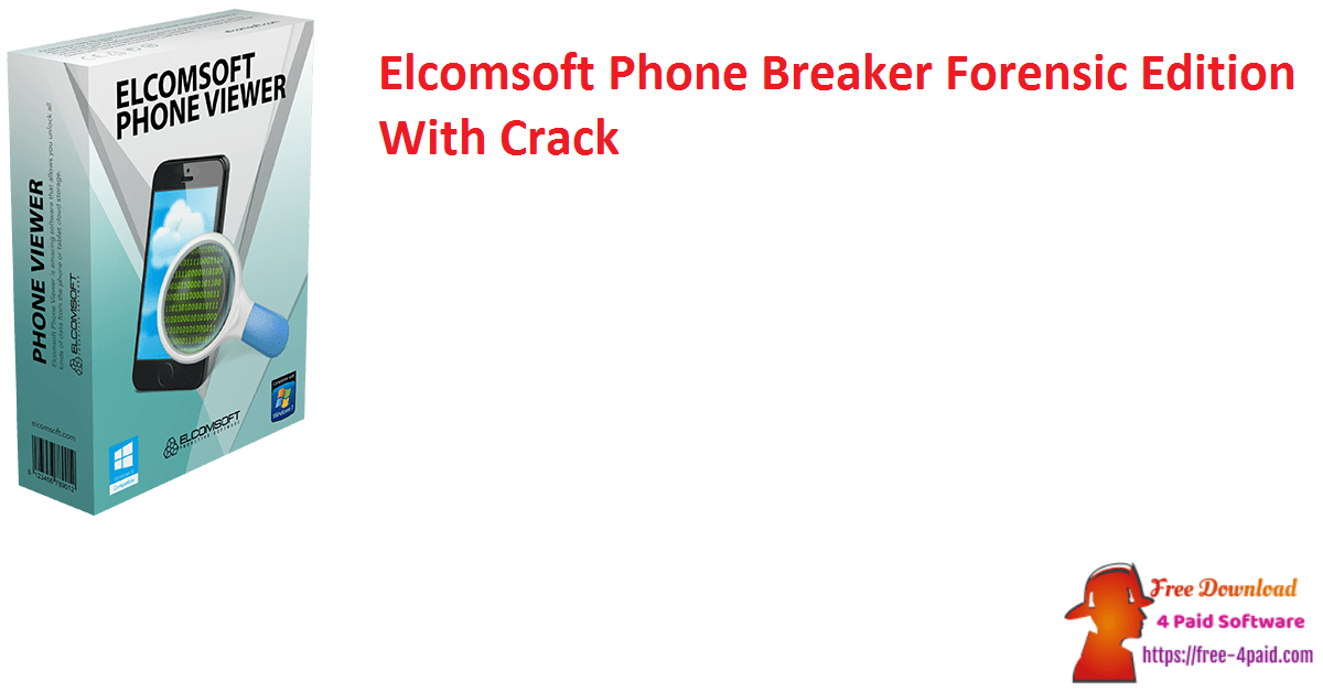 Elcomsoft Phone Breaker Forensic Edition With Crack