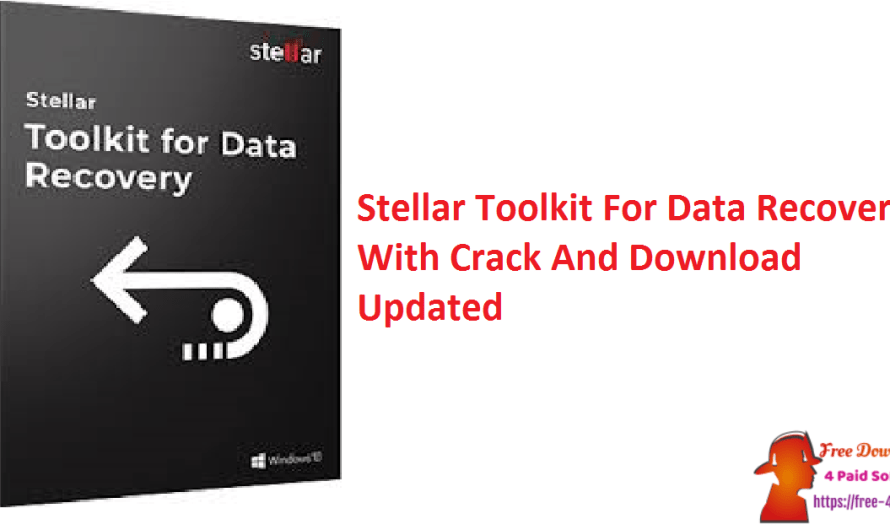 Stellar Toolkit For Data Recovery 10.1.0.2 Crack With Free Download [Updated]