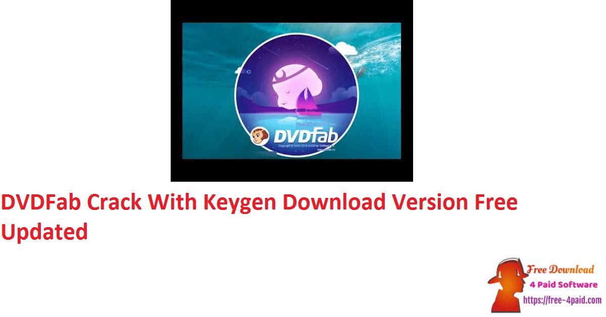 DVDFab Crack With Keygen Download Version Free Updated