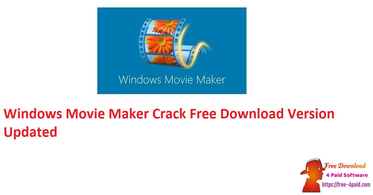 Windows Movie Maker Crack Free Download Version Updated