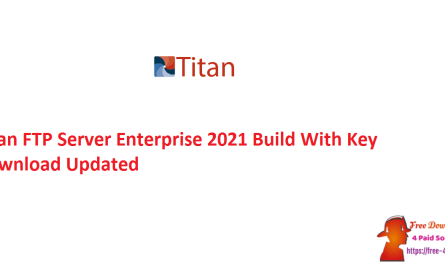 Titan FTP Server Enterprise 2021 Build With Key Download Updated