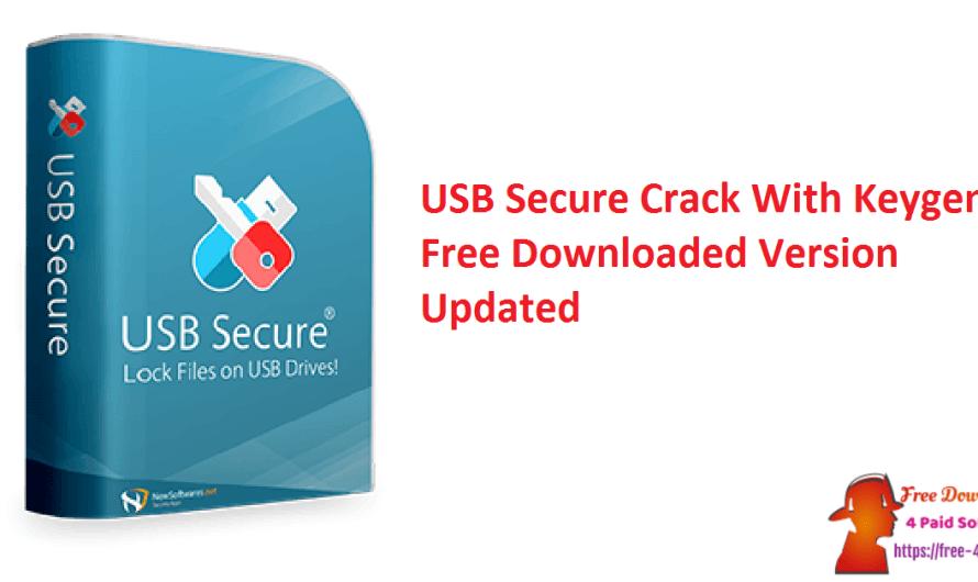 USB Secure 6.9.0.0 Crack With Keygen Free Downloaded Version [Updated]