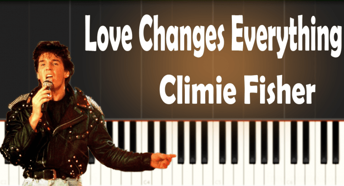Climie Fisher – Love Changes Everything – Piano Tutorial – Cover