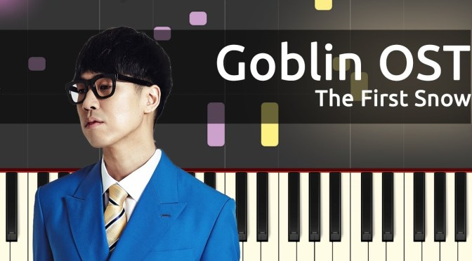 Goblin OST – 정준일 (Jung Joonil) – 첫 눈 (The First Snow) – Piano Tutorial