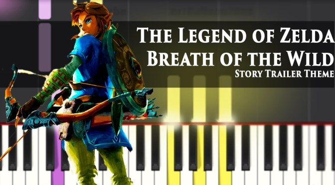 Story Trailer Theme – The Legend of Zelda: Breath of the Wild – Piano Tutorial