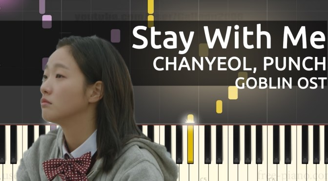 [Goblin OST] 찬열 (Chanyeol), 펀치 (Punch) – Stay With Me – Piano Tutorial