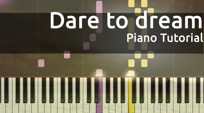 Relax Piano Music – Dare to Dream – Piano Tutorial