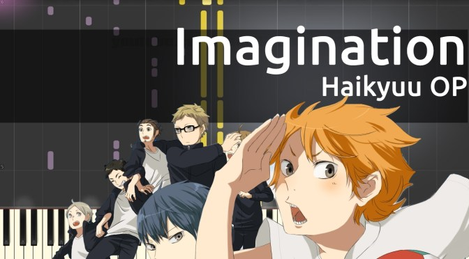 Haikyuu!! OP1 – Imagination – Piano Tutorial