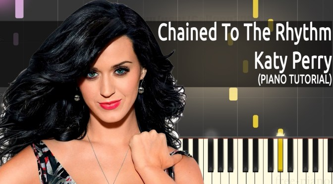 Katy Perry – Chained To The Rhythm – Piano Tutorial – How To Play