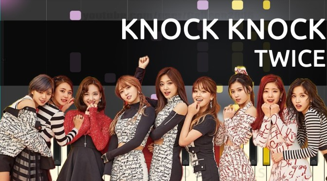 TWICE (트와이스) – KNOCK KNOCK – Piano Tutorial – Cover