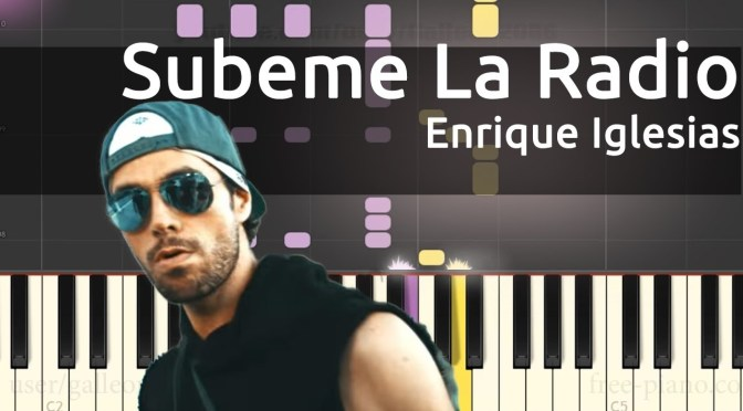 Enrique Iglesias – Subeme La Radio – Piano Tutorial