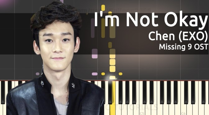 첸 (CHEN) EXO – 안녕 못해 (I'm Not Okay) – Missing 9 OST – Piano Tutorial