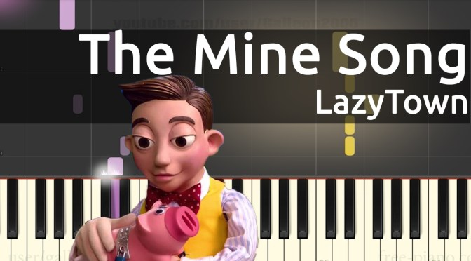 LazyTown – The Mine Song – Piano Tutorial