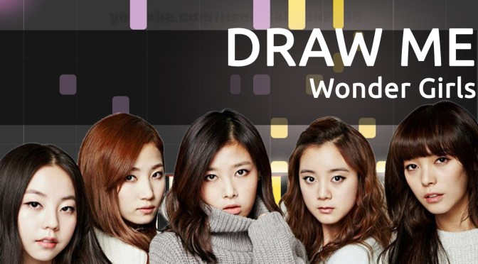 원더걸스(Wonder Girls) – 그려줘(DRAW ME) – Piano Tutorial – How To Play