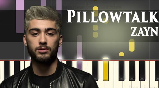 Zayn – Pillowtalk – Piano Tutorial