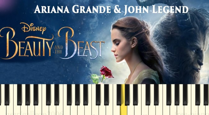Ariana Grande & John Legend – Beauty and the Beast – Piano Tutorial