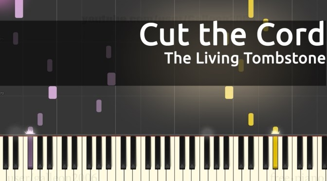 The Living Tombstone – Cut The Cord – Piano Tutorial