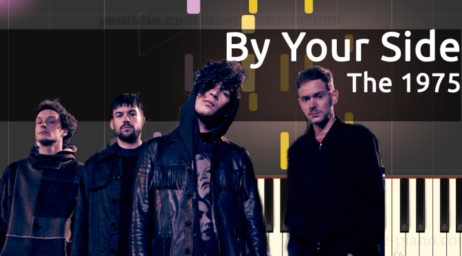 The 1975 – By Your Side – Piano Tutorial