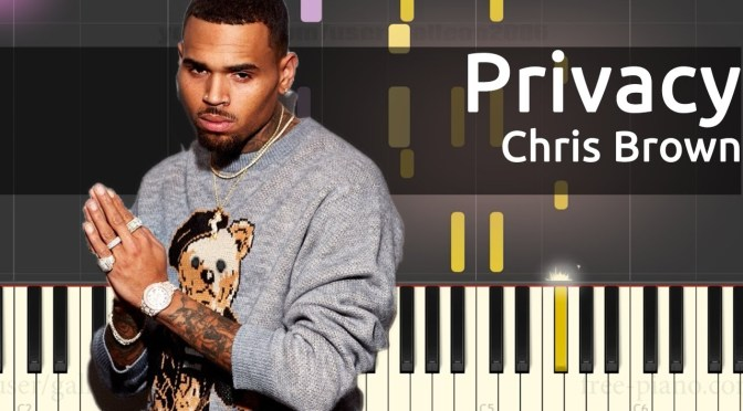 Chris Brown – Privacy – Easy Piano Tutorial