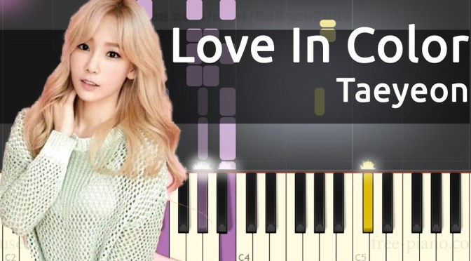 Taeyeon – Love In Color – Piano Tutorial