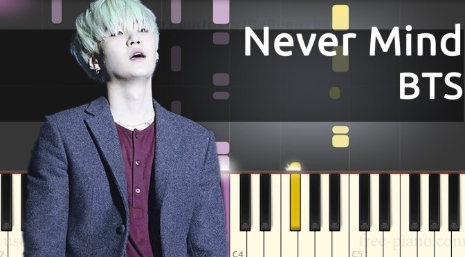 BTS – Never Mind – Piano Tutorial + Sheets