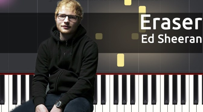 Ed Sheeran – Eraser – Piano Tutorial