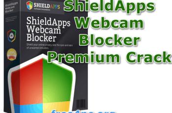 ShieldApps Webcam Blocker Premium Crack