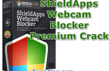 ShieldApps Webcam Blocker Premium Crack